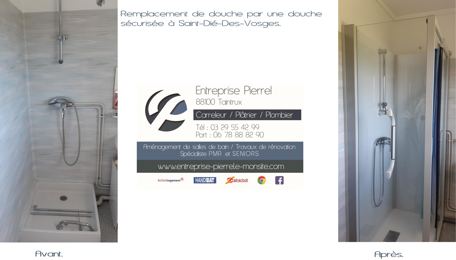 Installation d'une douche sécurisée à St dié. Ent.Pierrel - 03.29.55.42.99.